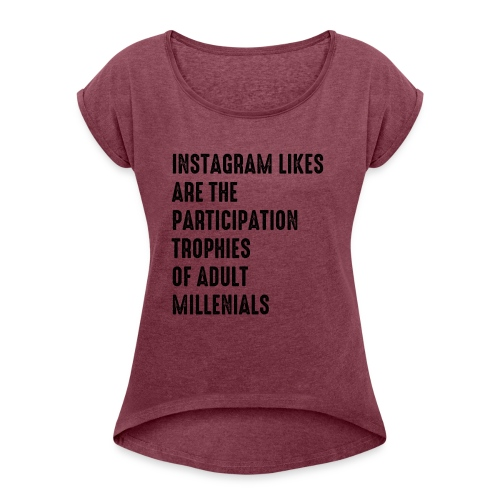 Instagram - Women's Roll Cuff T-Shirt