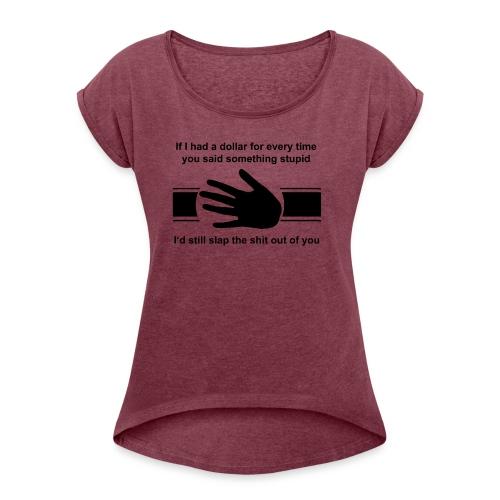 SLAP - Women's Roll Cuff T-Shirt