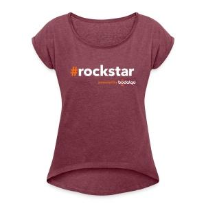 #rockstar - Women's Roll Cuff T-Shirt