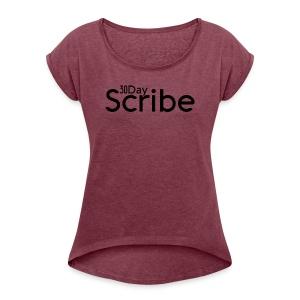 30 Day Scribe, Black - Women's Roll Cuff T-Shirt