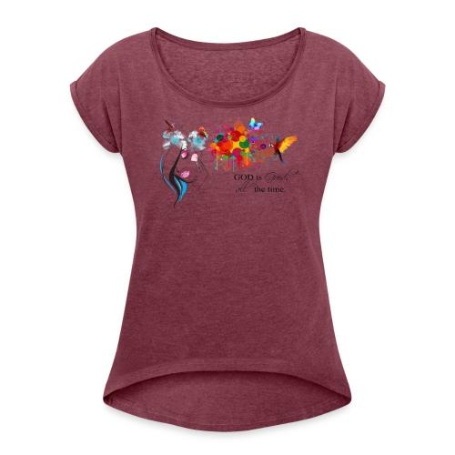 god is good - Women's Roll Cuff T-Shirt