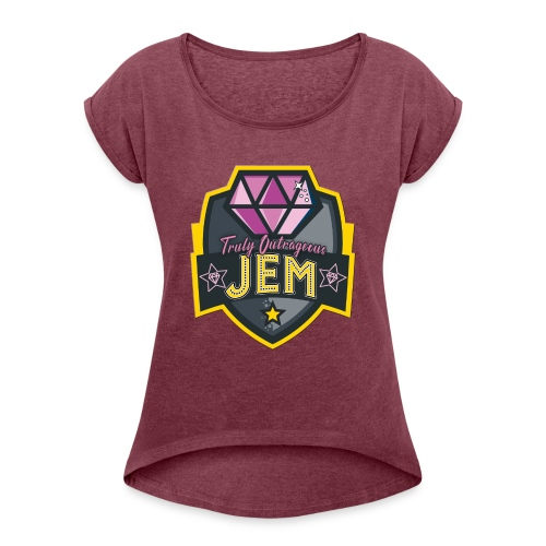 Truly Outrageous Jem - Women's Roll Cuff T-Shirt