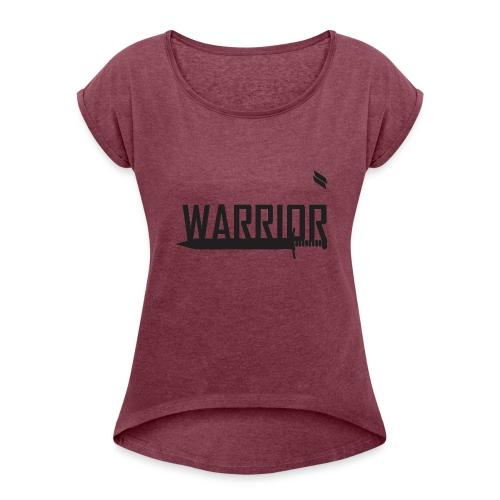 Warrior - Women's Roll Cuff T-Shirt