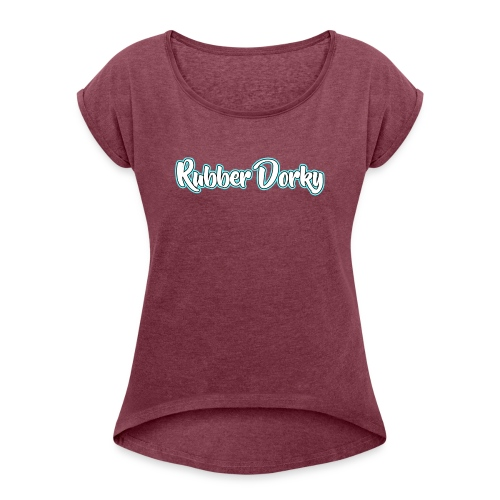 Rubber Dorky - Logo (name) - Women's Roll Cuff T-Shirt