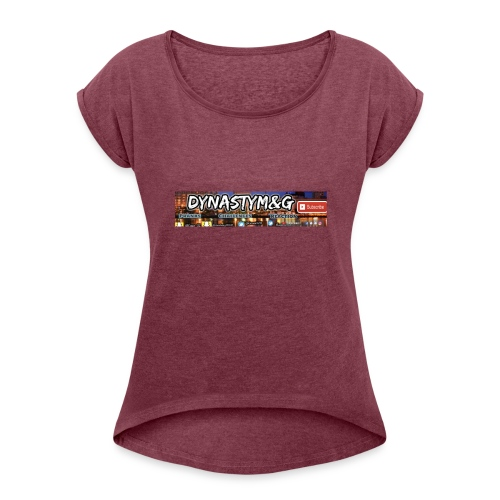 Dynasty M&G - Women's Roll Cuff T-Shirt