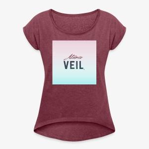 Atomic-Veil limited edition Atomic flower bomb - Women's Roll Cuff T-Shirt