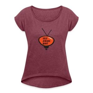 SELF AWARE IDIOT - Women's Roll Cuff T-Shirt