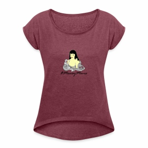 Money Moves - Women's Roll Cuff T-Shirt