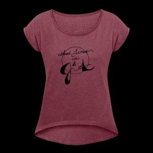 Good Times LOGO - Women's Roll Cuff T-Shirt