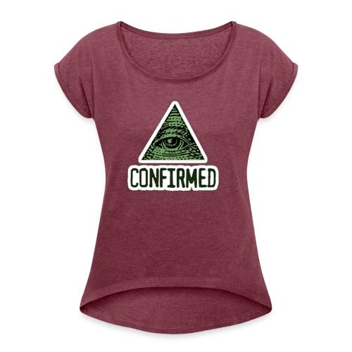 Illuminati Confiremed - Women's Roll Cuff T-Shirt