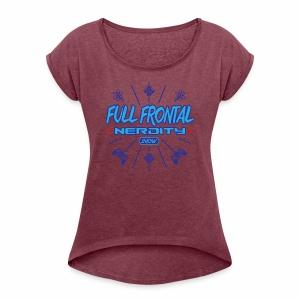 Full Frontal Nerdity Show Logo - Women's Roll Cuff T-Shirt