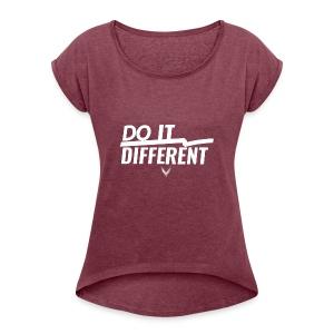 Do It Different merch by Maverick Apparel - Women's Roll Cuff T-Shirt