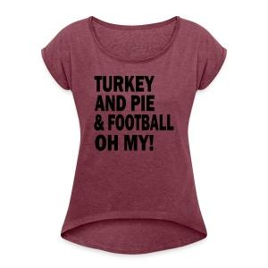 TURKEY & PIE & FOOTBALL - Women's Roll Cuff T-Shirt