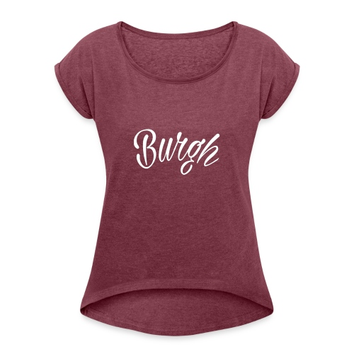 Burgh Style - Women's Roll Cuff T-Shirt