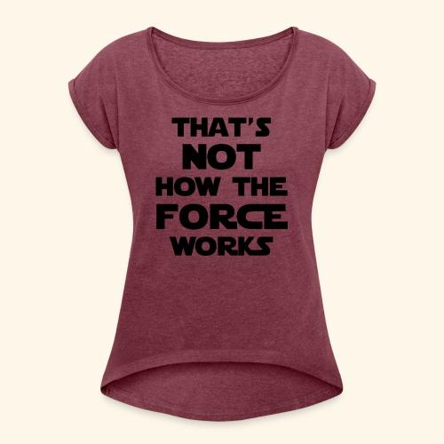 force - Women's Roll Cuff T-Shirt
