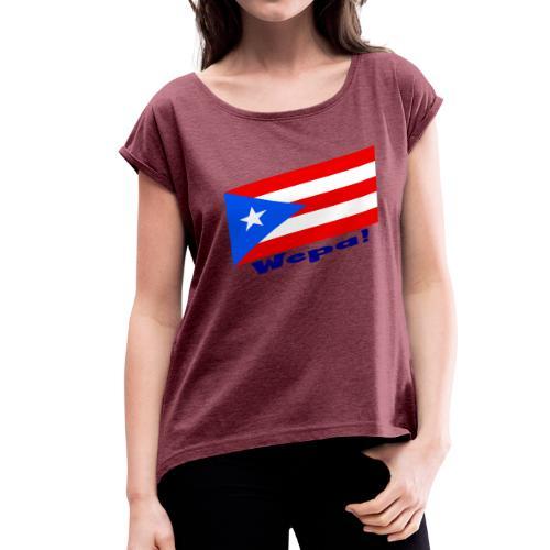 Puerto Rico - Wepa! - Women's Roll Cuff T-Shirt