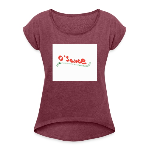 O'Sauce - Women's Roll Cuff T-Shirt