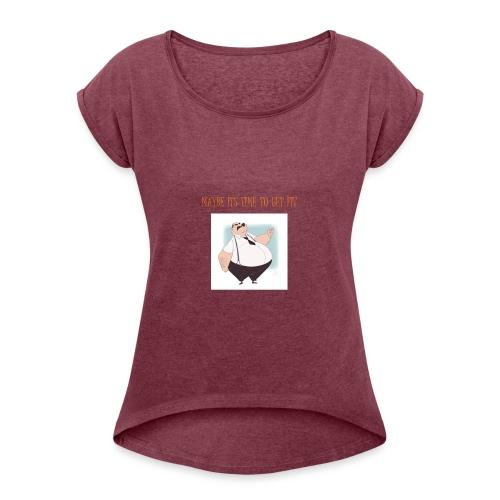 Get Fit - Women's Roll Cuff T-Shirt