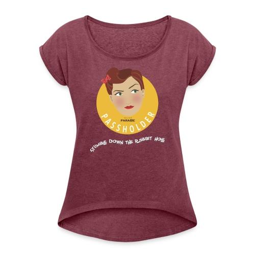 Stumble Down the Rabbit Hole - Women's Roll Cuff T-Shirt
