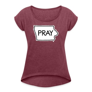 Pray Iowa - Women's Roll Cuff T-Shirt