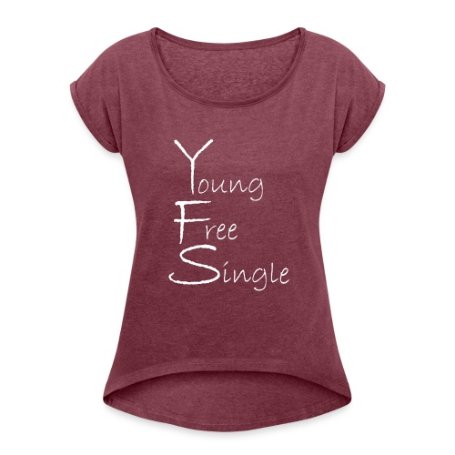 Young Free Single from Bent Sentimenta - Women's Roll Cuff T-Shirt