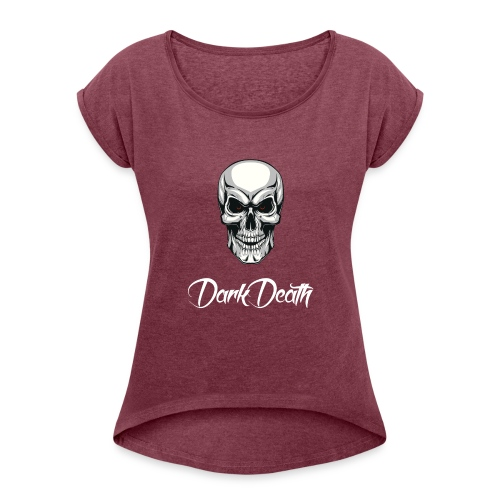 DarkDeath - Women's Roll Cuff T-Shirt