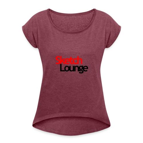 SketchLounge Logo - Women's Roll Cuff T-Shirt