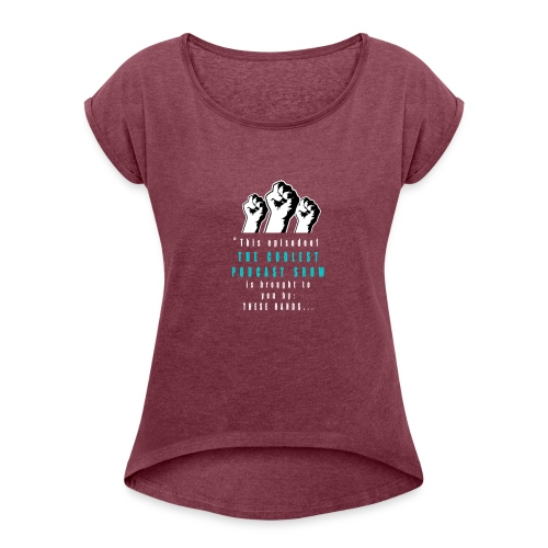 THESE_HANDS_FRONT_1-11_LARGE - Women's Roll Cuff T-Shirt
