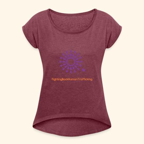 Fighting back human trafficking - Women's Roll Cuff T-Shirt