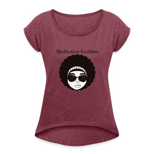 Meditation Goddess - Women's Roll Cuff T-Shirt