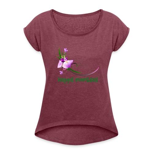 happy everyday - Women's Roll Cuff T-Shirt