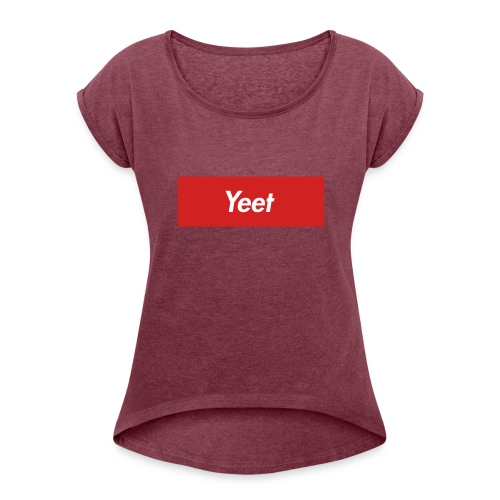 Yeet - Women's Roll Cuff T-Shirt