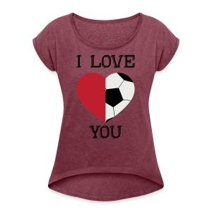 i love you soccer - Women's Roll Cuff T-Shirt