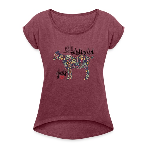 Easily Distracted by Goats - Women's Roll Cuff T-Shirt