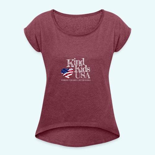 Kind Kids USA - Women's Roll Cuff T-Shirt