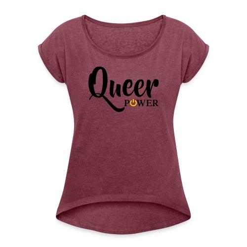 Queer Power T-Shirt 04 - Women's Roll Cuff T-Shirt