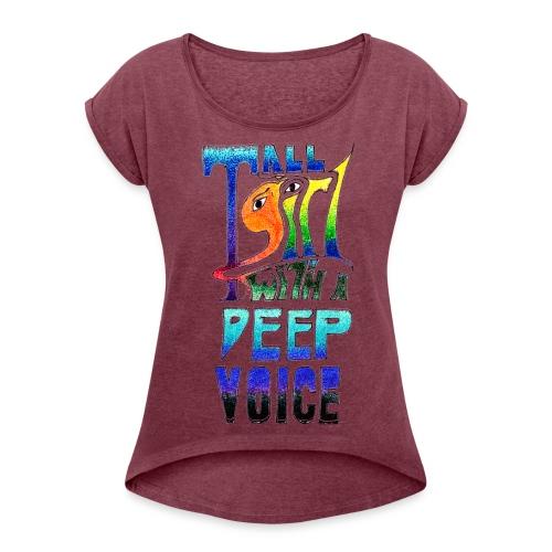 Tall Girl with a Deep Voice (dark lines) - Women's Roll Cuff T-Shirt