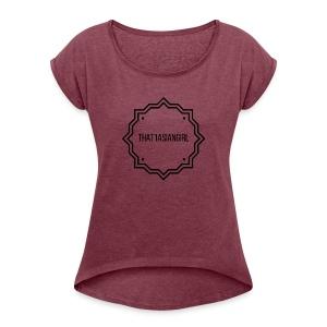 That1AsianGirl - Women's Roll Cuff T-Shirt