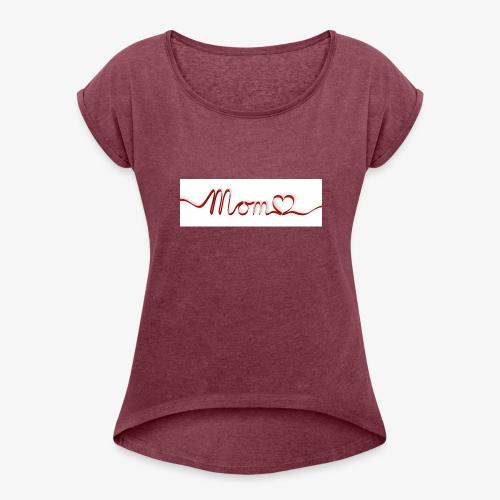 Moms Rock - Women's Roll Cuff T-Shirt