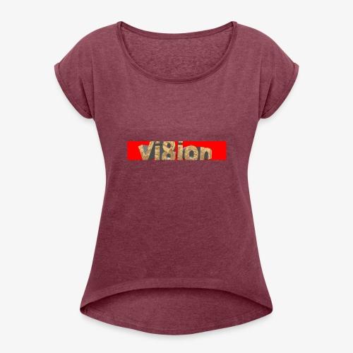 Vi8ion - Women's Roll Cuff T-Shirt
