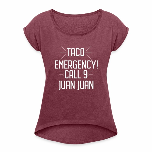 taco emergency - Women's Roll Cuff T-Shirt