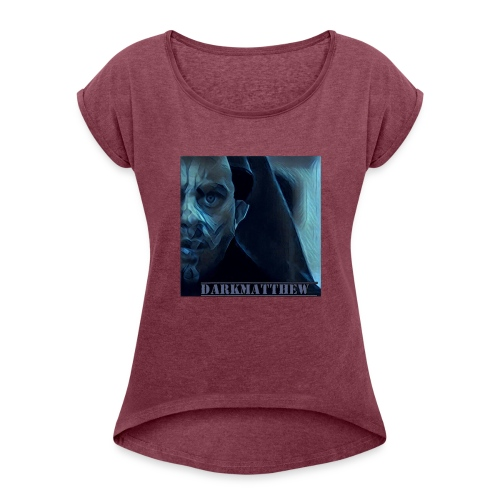 Dark Matthew - Women's Roll Cuff T-Shirt