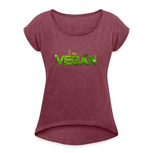 I am Vegan - Women's Roll Cuff T-Shirt