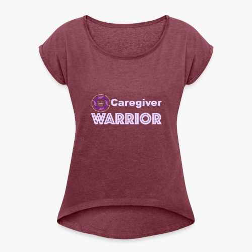 Caregiver Warrior - Women's Roll Cuff T-Shirt
