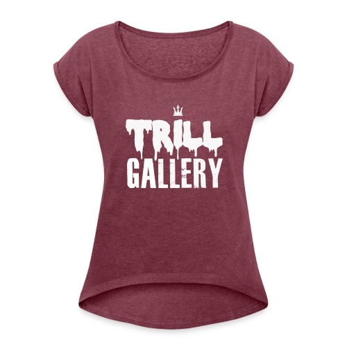 Trill Gallery Main Logo - Women's Roll Cuff T-Shirt
