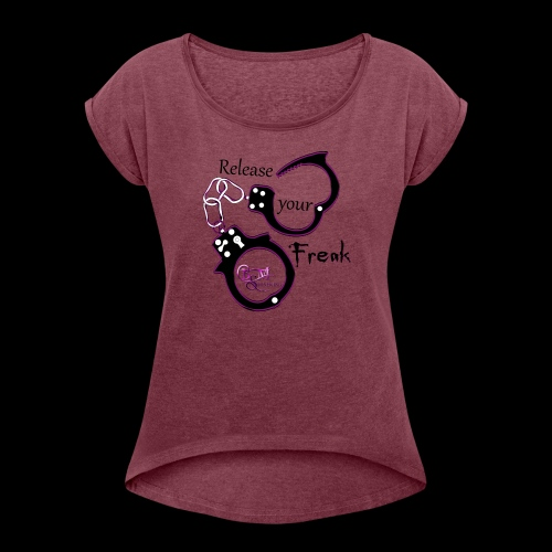 Release Your Freak- BSM Stoneking - Women's Roll Cuff T-Shirt
