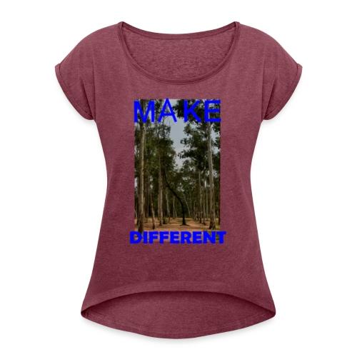 Make different2 - Women's Roll Cuff T-Shirt