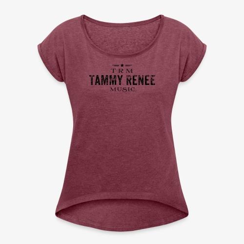 Tammy Renee Logo - Women's Roll Cuff T-Shirt