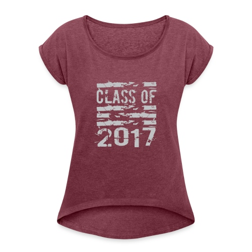 Class of 2017 Cool Grunge Typography - Women's Roll Cuff T-Shirt