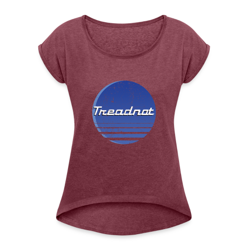 Treadnot Vintage - Women's Roll Cuff T-Shirt